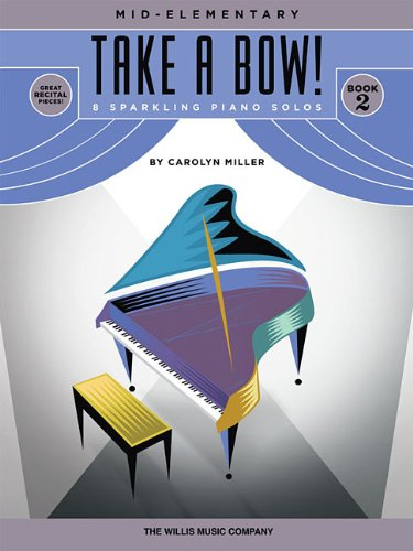 Take a Bow! Book 2: Mid-Elementary Level
