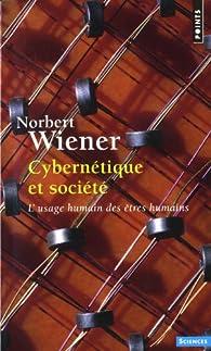 Cybernétique et société par Norbert Wiener