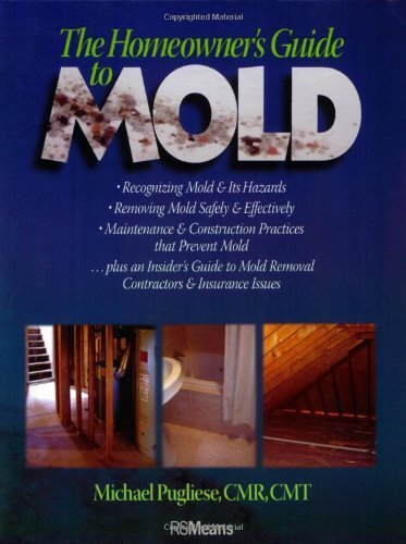 The Homeowners Guide To Mold Rsmeans Book 98 Michael Pugliese