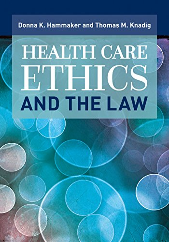 Health Care Ethics and the Law (The Law Of Healthcare Administration Eighth Edition)
