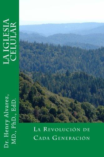 La Iglesia Celular: La Revolución de Cada Generación (Spanish Edition)