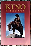 Kino: A Legacy: His Life, His Works, His Missions, His Monuments