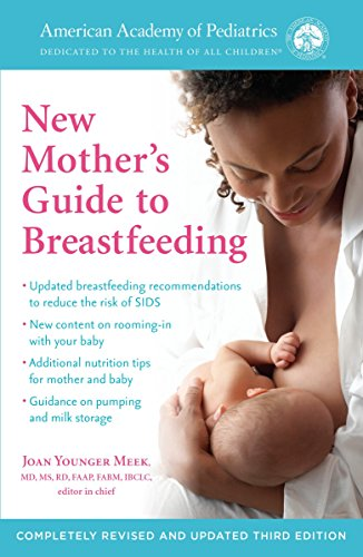 The American Academy of Pediatrics New Mother's Guide to Breastfeeding (Revised Edition): Completely Revised and Updated Third Edition