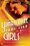 Front cover for the book The Yonahlossee Riding Camp for Girls by Anton DiSclafani