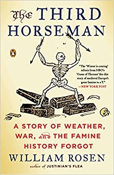 image for The Third Horseman: A Story of Weather, War, and the Famine History Forgot