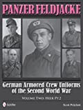 Panzer Feldjacke: German Armored Crew Uniforms of the Second World War Vol.2: Heer PT.2.