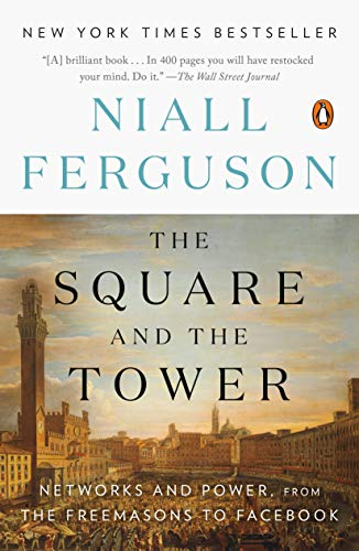The Square and the Tower: Networks and Power, from the Freemasons to Facebook (Best Power Tower For The Money)