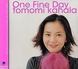 One Fine Day by Tomomi Kahala (1999-11-25)
