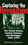 Capturing the Revolution, Michael D. Gambone, 0275973050
