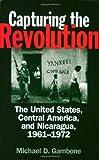 Capturing the Revolution, Michael D. Gambone, 0275973050