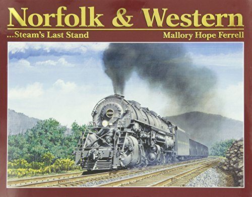 Norfolk & Western: Steam's Last Stand by Mallory Hope Ferrell (2007-08-02)