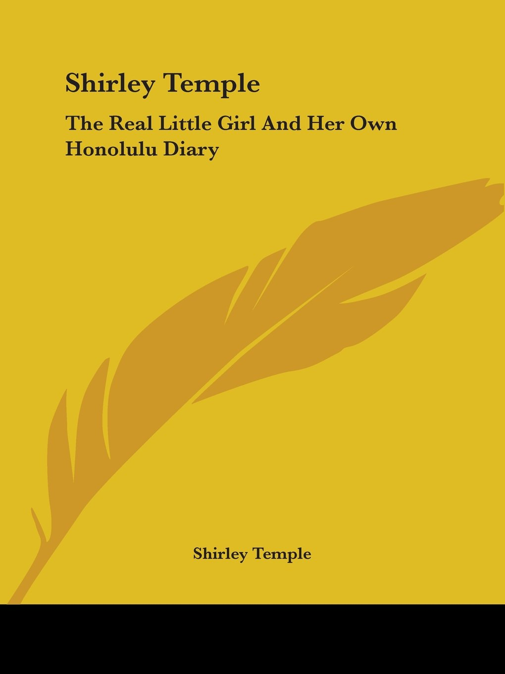 Shirley Temple: The Real Little Girl And Her Own Honolulu Diary Paperback –  March 1, 2007