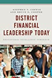 img - for District Financial Leadership Today: Educational Excellence Tomorrow book / textbook / text book