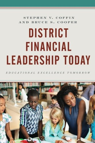 District Financial Leadership Today: Educational Excellence Tomorrow