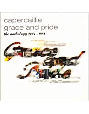 Grace and Pride: The Anthology 2004-1984 capercaillie SURCD 030
