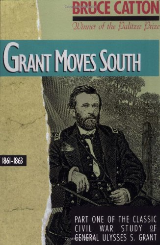 Grant Moves South: 1861 - 1863