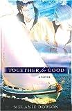 Together for Good: A Novel
