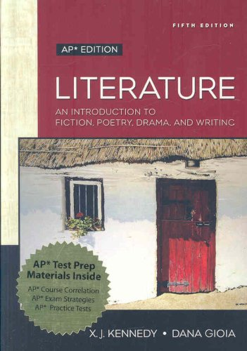 Literature: An Introduction to Fiction, Poetry, Drama, and Writing: AP Edition