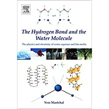The Hydrogen Bond and the Water Molecule: The Physics and Chemistry of Water, Aqueous and Bio-Media