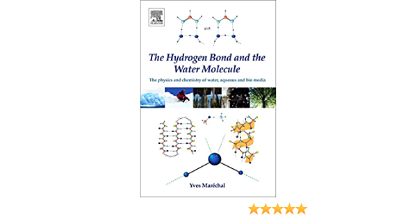 Read The Hydrogen Bond And The Water Molecule The Physics And Chemistry Of Water Aqueous And Bio Media By Yves Marechal