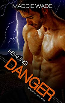 Healing Danger (Fortis Security Book 1) by [Wade, Maddie]