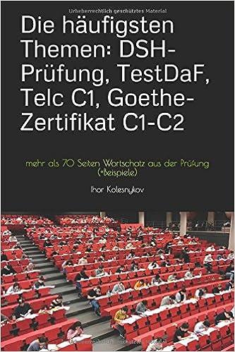 die hufigsten themen dsh prfung testdaf telc c1 goethe zertifikat c1 c2 mehr als 70 seiten wortschatz aus der prfung beispiele amazonde ihor - Dsh Beispiel