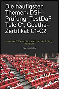 amazoncom die hufigsten themen dsh prfung testdaf telc c1 goethe zertifikat c1 c2 mehr als 70 seiten wortschatz aus der prfung beispiele - Dsh Prfung Beispiel