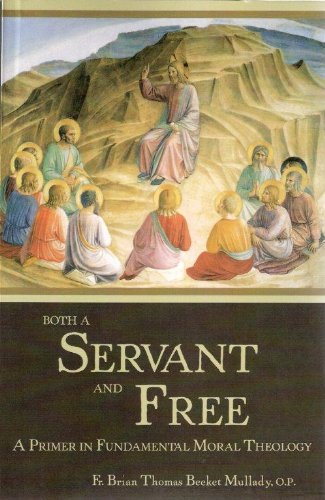 Both a Servant and Free: A Primer in Fundamental Moral Theology