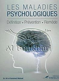 Les maladies psychologiques : Définition - Prévention - Remède par  Dr. Ait M'Hammed Moloud