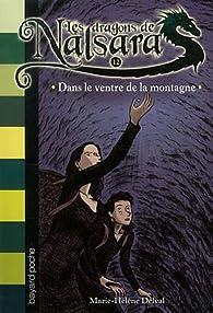 Les dragons de Nalsara, tome 12 : Dans le ventre de la montagne par Marie-Hélène Delval