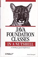 Java foundation classes: A desktop quick reference Front Cover
