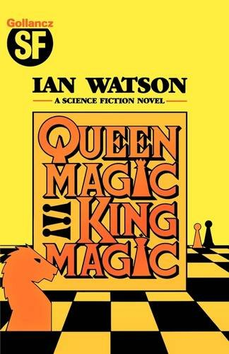 """Queenmagic, Kingmagic"" av Ian Watson"