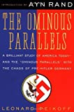 The Ominous Parallels: The End of Freedom in America by Leonard Peikoff (1983-06-01)