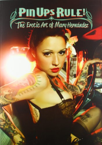 Descargar Libro Pin Ups Rule! The Erotic Art Of Mary Hernández Mary Hernández