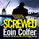Screwed Audiobook by Eoin Colfer Narrated by Ronan Raftery