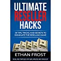 Ultimate Reseller Hacks: 50 Tips, Tricks, and Secrets to Dominate the Reselling Game Audiobook by Ethan Frost Narrated by Dave Wright