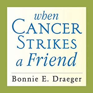When Cancer Strikes a Friend Audiobook