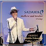 中村さだひこ SADAHIKO Mellow and Tender