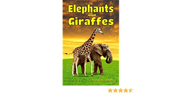 Childrens Books Elephants And Giraffes Facts Information Beautiful Pictures About FREE VIDEO AUDIO BOOK INCLUDED