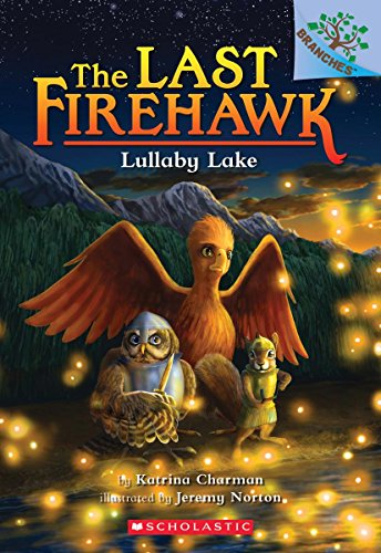 - Lullaby Lake: A Branches Book (The Last Firehawk #4)