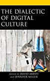 img - for The Dialectic of Digital Culture book / textbook / text book