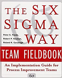 Book The Six Sigma Way Team Fieldbook: An Implementation Guide for Process Improvement Teams by Peter S. Pande (1-Jan-2002)