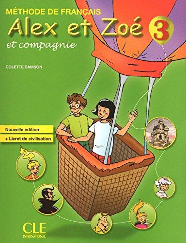 Alex Et Zoe Et Compagnie 3 - Nouvelle Edition (French Edition) - Colette Samson