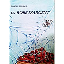 LA ROBE D'ARGENT (French Edition)
