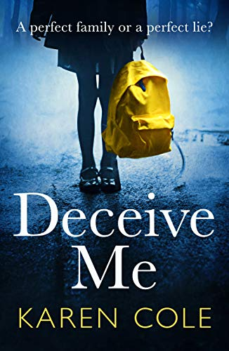 Deceive Me: A gripping and twisty thriller that will keep you in suspense! by [Cole, Karen]