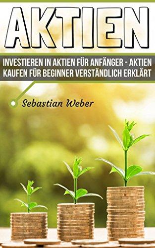 Aktien Investieren In Aktien Für Anfänger Aktien Kaufen Für