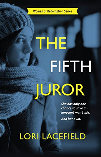 The Fifth Juror: A Women of Redemption Suspense Thriller by [Lacefield, Lori]