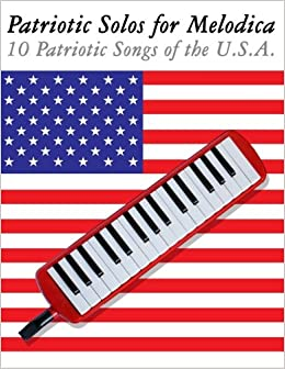 patriotic solos for melodica 10 patriotic songs of the usa - Patriotic Songs