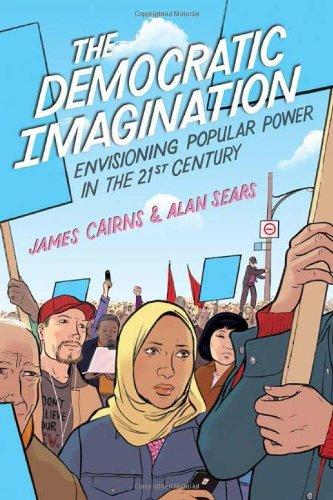 The Democratic Imagination: Envisioning Popular Power in the Twenty-First Century