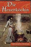 Die Hexenköchin: Historischer Roman, Roswitha Hedrun, 1479273414